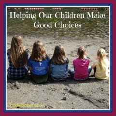 Helping Our Children Make Good Choices