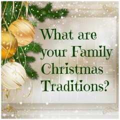 What are your Family Christmas Traditions?