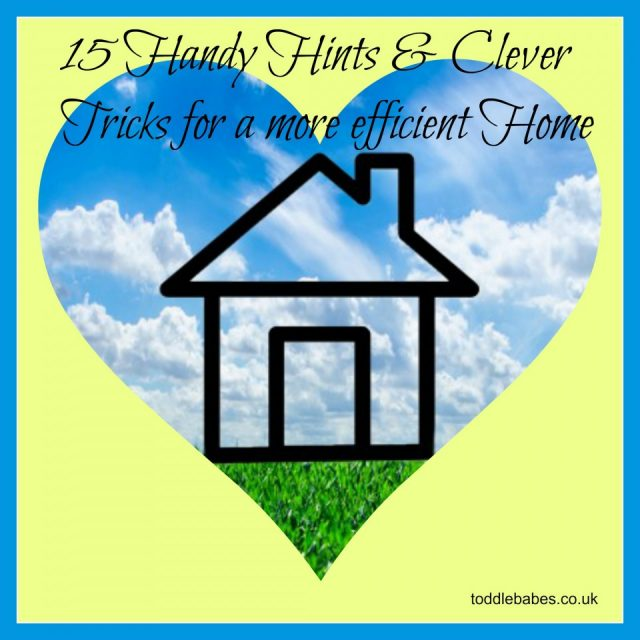 15 Handy Hints & Clever Tricks for a more efficient Home, more efficient home
