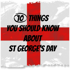 10 Things you should know about St George's Day