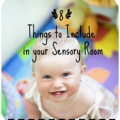 8 Things to Include in your Sensory Room