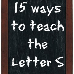 15 ways to Teach the letter S