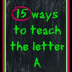 15 Ways to Teach the Letter A