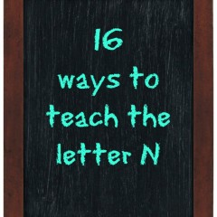 16 ways to teach the letter n