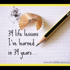 39 life lessons I've learned in 39 years…