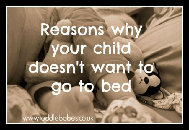 child won't sleep, reasons for not going to bed, www.toddlebabes.co.uk, child doesn't want to go to bed