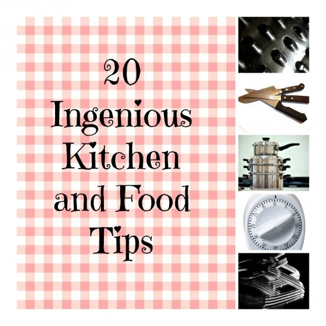 20 Ingenious kitchen and food tips